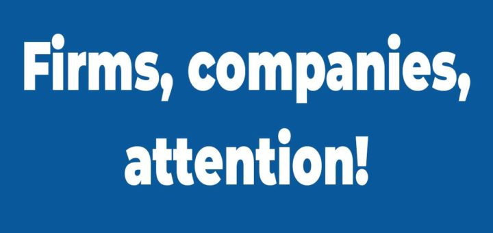 Firms, companies, attention!