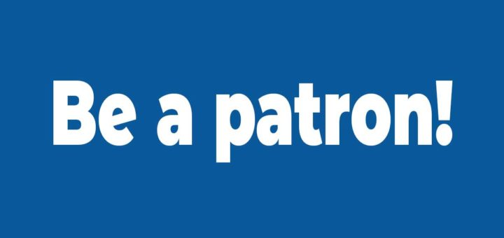 Be a patron! – We can't succeed without you!
